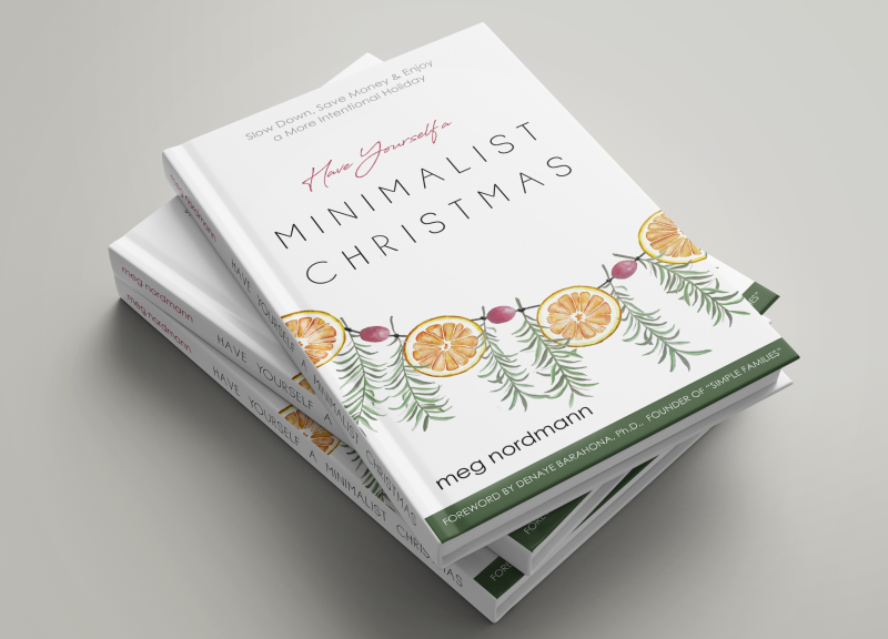 Have Yourself A Minimalist Christmas by St. Augustine Author Meg Nordmann